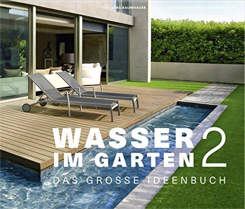 Wasser im Garten 2 - Das große Ideenbuch (Garten- und Ideenbücher BJVV):