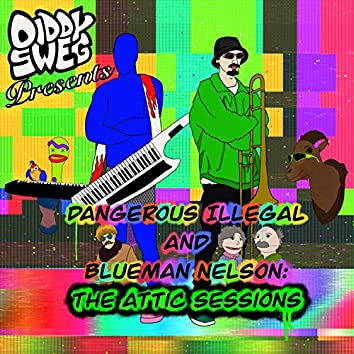 Dangerous Illegal and Blueman Nelson: The Attic Sessions