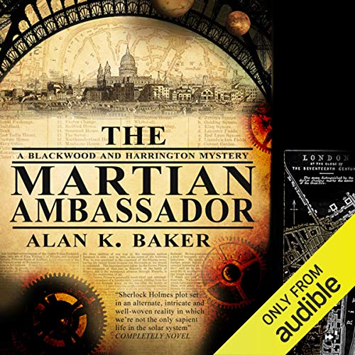 The Martian Ambassador                   By:                                                                                                                                 Alan K. Baker                               Narrated by:                                                                                                                                 Michael Maloney                      Length: 8 hrs and 49 mins     27 ratings     Overall 3.8