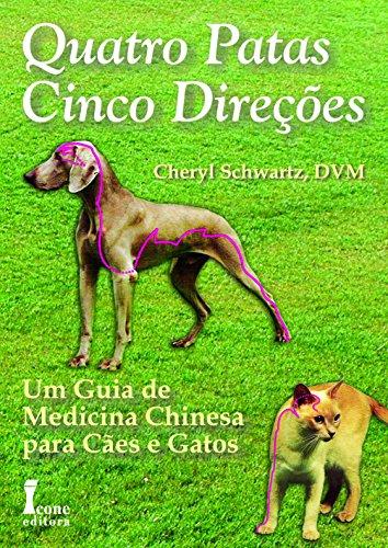 Quatro patas, cinco direções: Um guia de medicina chinesa para cães e gatos