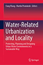 Water-Related Urbanization and Locality: Protecting, Planning and Designing Urban Water Environments in a Sustainable Way