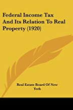 Federal Income Tax and Its Relation to Real Property (1920)