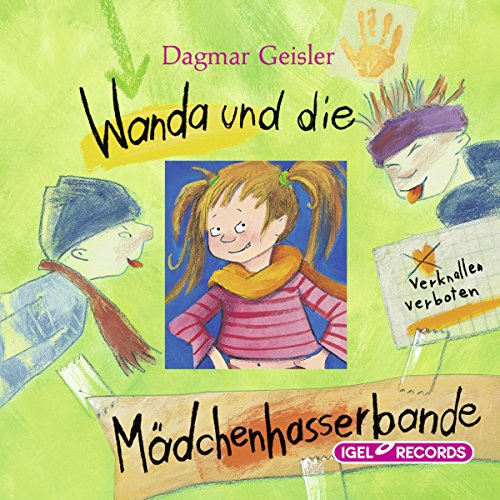 Wanda und die Mädchenhasserbande                   By:                                                                                                                                 Dagmar Geisler                               Narrated by:                                                                                                                                 Ina Gercke,                                                                                        Dominik Freiberger,                                                                                        Silvia Fink                      Length: 1 hr and 45 mins     Not rated yet     Overall 0.0