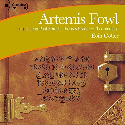 Artemis Fowl     Artemis Fowl 1              De :                                                                                                                                 Eoin Colfer                               Lu par :                                                                                                                                 Jean-Paul Bordes,                                                                                        Thomas Rivière,                                                                                        Jacqueline Danno,                   and others                 Durée : 5 h et 4 min     67 notations     Global 4,7