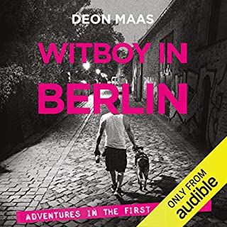 Witboy in Berlin     Adventures in the First World              By:                                                                                                                                 Deon Maas                               Narrated by:                                                                                                                                 Anton Schmidt                      Length: 5 hrs and 44 mins     Not rated yet     Overall 0.0