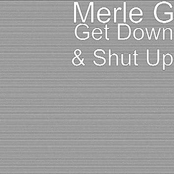 Get Down & Shut Up