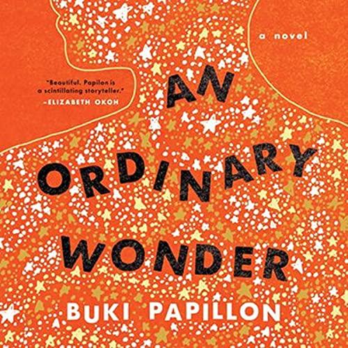 An Ordinary Wonder Audiobook By Buki Papillon cover art