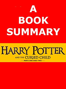Summary: Harry Potter and the Cursed Child