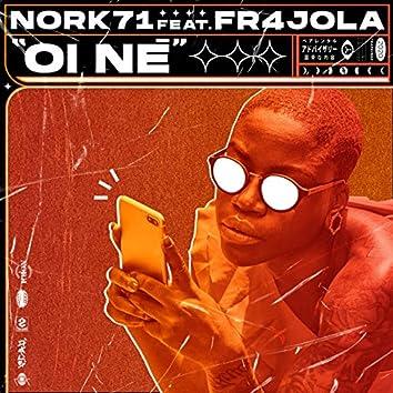 Oi Né (feat. @fr4jola)