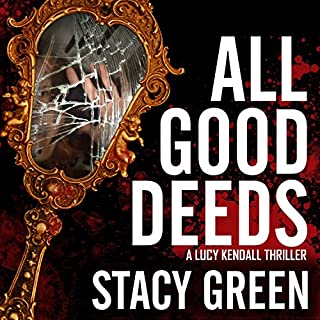 All Good Deeds     Lucy Kendall, Book 1              De :                                                                                                                                 Stacy Green                               Lu par :                                                                                                                                 Joy Nash                      Durée : 8 h et 45 min     Pas de notations     Global 0,0