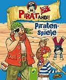 Piratenspiele: Spielideen für kleine Seeräuber (Pirat ahoi! 4)