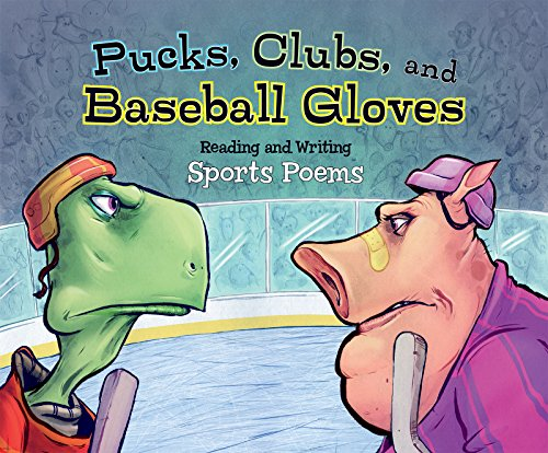Pucks, Clubs, and Baseball Gloves: Reading and Writing Sports Poems (Poet in You) (English Edition)