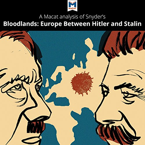 A Macat Analysis of Timothy Snyder's Bloodlands: Europe Between Hitler and Stalin cover art