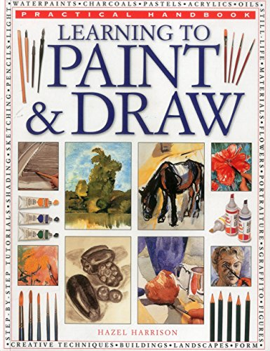 Compare Textbook Prices for Practical Handbook: Learning to Paint & Draw: A Superb Guide To The Fundamentals Of Working With Charcoals, Pencils, Pen And Ink, As Well As In Waterpaints, Oils, Acrylics And Pastels  ISBN 9781780193427 by Harrison, Hazel