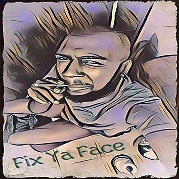 Fix Ya Face