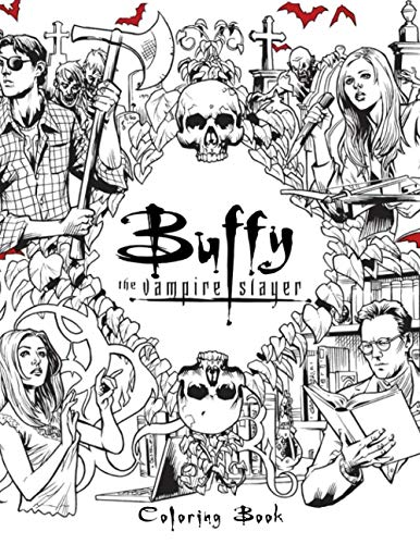 Buffy The Vampire Slayer Coloring Book: Adults Coloring Books With Coloring Pages About Buffy The Vampire Slayer TV Show