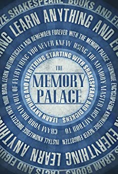 The Memory Palace - Learn Anything and Everything (Starting With Shakespeare and Dickens) (Faking Smart Book 1) (English Edition) por [Lewis Smile]