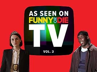 As Seen On Funny Or Die TV