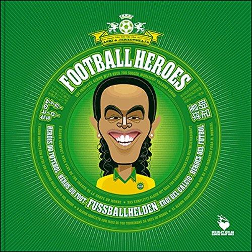 Fußballhelden - Football Heroes - Héros du Foot - Eroi del Calcio: Das komplette Album mit über 700 Sammelbildern zur Weltmeisterschaft - The complete ... Cards (Fussballhelden - Football Heroes)