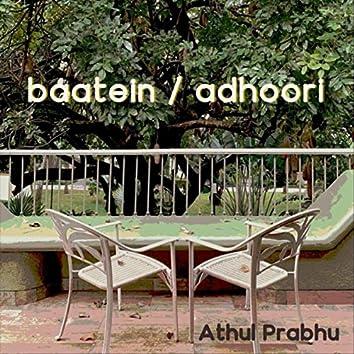 Baatein / Adhoori