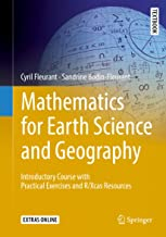 Mathematics for Earth Science and Geography: Introductory Course with Practical Exercises and R/Xcas Resources (Springer Textbooks in Earth Sciences, Geography and Environment)