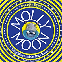 Molly Moon, Micky Minus, and the Mind Machine: Molly Moon, Book 4