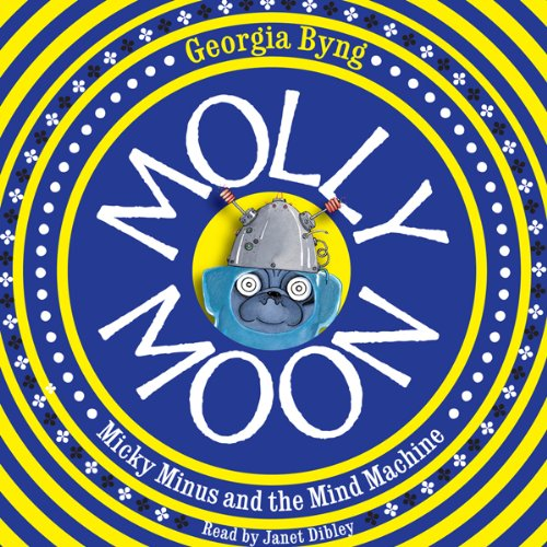 Molly Moon, Micky Minus, and the Mind Machine audiobook cover art