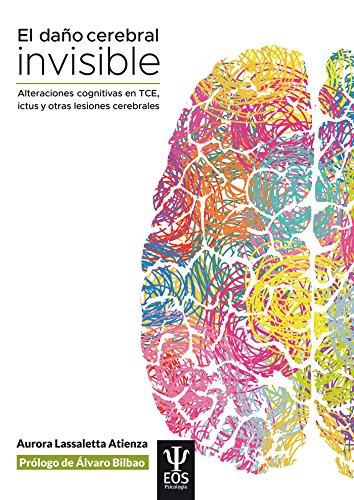 Daᆬo cerebral invisible: Alteraciones cognitivas en TCE, ictus y otras lesiones cerebrales: 25 (EOS PSICOLOGÍA)