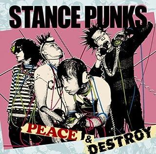PEACE & DESTROY by STANCE PUNKS (2008-12-10)