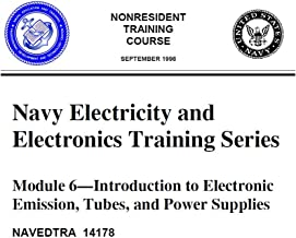 Introduction to Electronic Emission, Tubes, and Power Supplies - Navy Electricity and Electronics Training Series Module 6 NAVEDTRA 14178 (1998 Edition. 2001 Printing.)