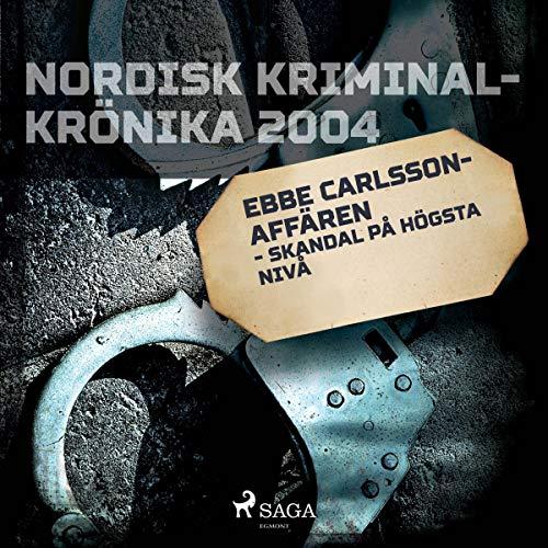 Couverture de Ebbe Carlsson-affären - skandal på högsta nivå