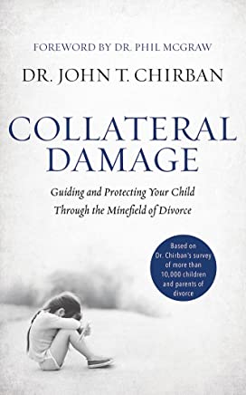 Collateral Damage: Guiding and Protecting Your Child Through the Minefield of Divorce; Library Edition