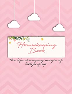housekeeping book: The life changing magic of tidying up. Household Planner, Daily Routine Planner, Cleaning and Organizing Your House Large Size 8.5