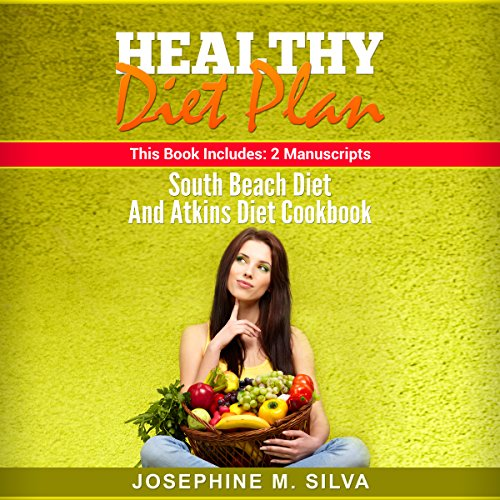Healthy Diet Plan: 2 Manuscripts - South Beach Diet and Atkins Diet Cookbook audiobook cover art
