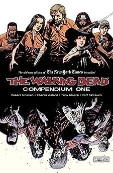 The Walking Dead Compendium Vol. 1 by [Robert Kirkman, Charlie Adlard, Cliff Rathburn, Tony Moore]