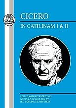 Cicero: In Catilinam I & II