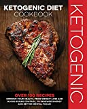 Ketogenic Diet Cookbook: Over 100 Recipes to Improve Your Health, from Weight Loss and Blood Sugar...
