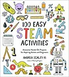 Scalzo Yi, A: 100 Easy Steam Activities: Awesome Hands-On Projects for Aspiring Artists