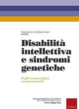 Disabilità intellettiva e sindromi genetiche. Profili neuropsicologici e comportamentali