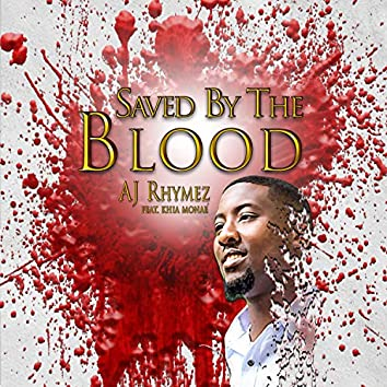 Saved by the Blood (feat. Khia Monae)