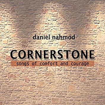 Cornerstone: Songs of Comfort and Courage