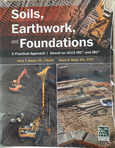 Soils, Earthwork and Foundations: A Practical Approach Based 2015 IRC and IBC