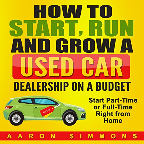 Page de couverture de How to Start, Run and Grow a Used Car Dealership on a Budget