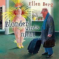 Blonder wird's nicht: (K)ein Friseur-Roman Hörbuch