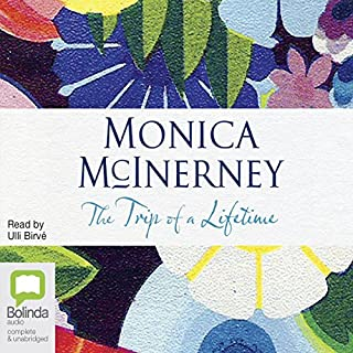 The Trip of a Lifetime                   By:                                                                                                                                 Monica McInerney                               Narrated by:                                                                                                                                 Ulli Birvé                      Length: 15 hrs and 49 mins     73 ratings     Overall 4.4