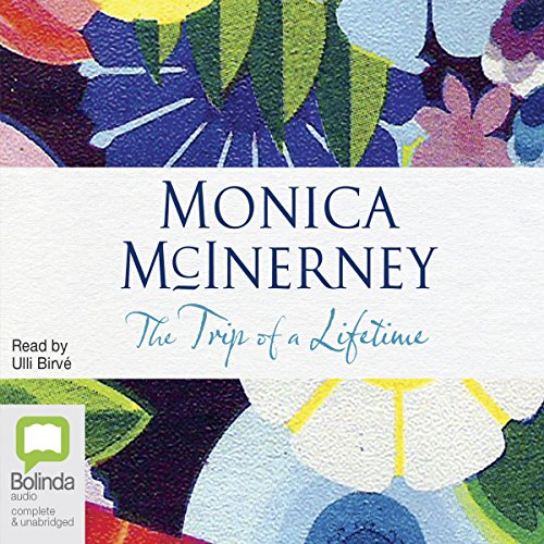 The Trip of a Lifetime                   By:                                                                                                                                 Monica McInerney                               Narrated by:                                                                                                                                 Ulli Birvé                      Length: 15 hrs and 42 mins     75 ratings     Overall 4.4