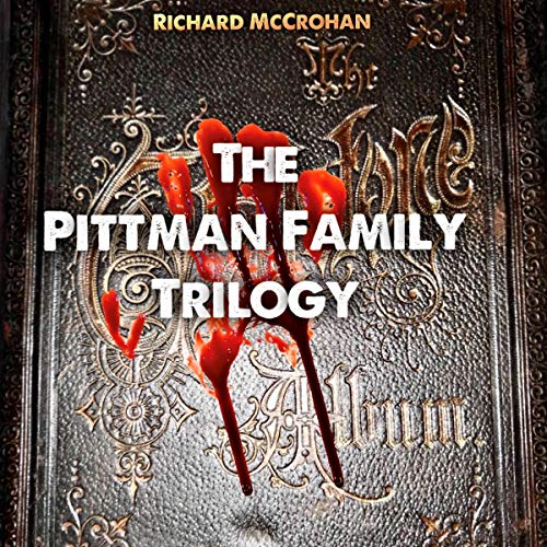The Pittman Family Trilogy Audiobook By Richard McCrohan cover art