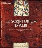 Le scriptorium d'Albi - Les manuscrits de la cathédrale Sainte-Cécile (VIIe-XIIe siècle)