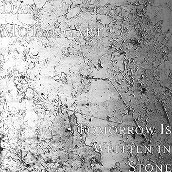 Tomorrow Is Written in Stone