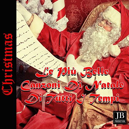 Le Piu Belle Canzoni di Natale Di Tutti I Tempi (Natale Bambini)